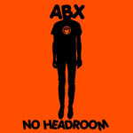 ABX - No Headroom